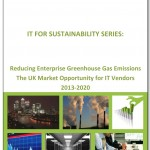 Reducing Enterprise Greenhouse Gas Emissions: The UK Market Opportunity for IT Vendors 2013-2010 - Report Cover